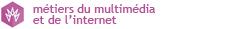 Métiers du multimédia et de l'Internet